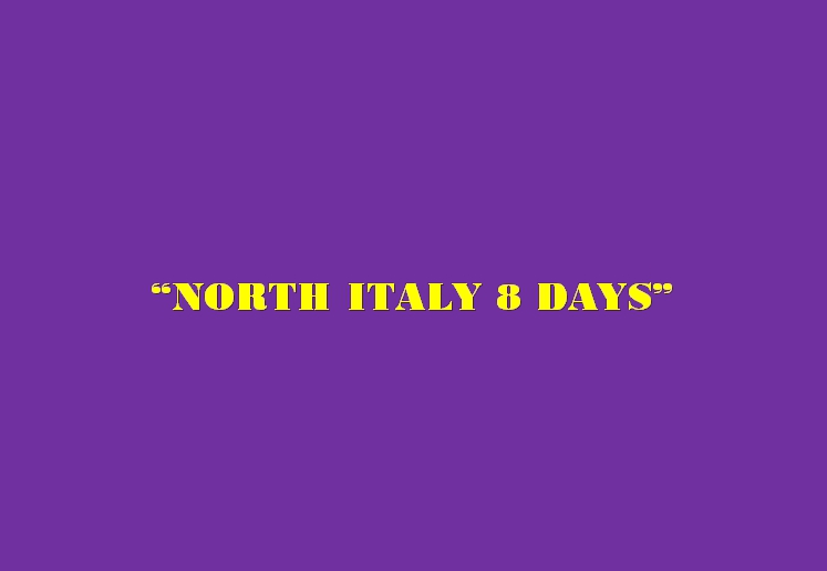 NORTH ITALY 8 DAYS
